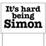 It's hard being Simon Yard Sign