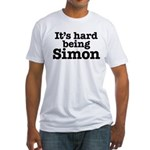 It's hard being Simon Fitted T-Shirt