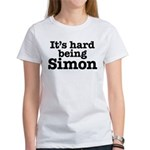 It's hard being Simon Women's T-Shirt
