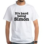 It's hard being Simon White T-Shirt
