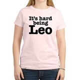 It's hard being Leo T-Shirt