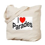 I Love Parades Tote Bag