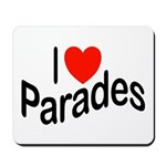 I Love Parades Mousepad