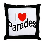 I Love Parades Throw Pillow
