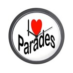 I Love Parades Wall Clock