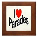 I Love Parades Framed Tile