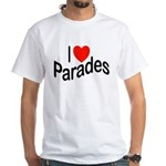 I Love Parades White T-Shirt