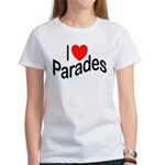 I Love Parades Women's T-Shirt