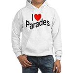 I Love Parades Hooded Sweatshirt