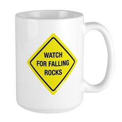 Watch For Falling Rocks Large Mug