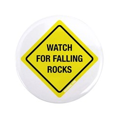 "Watch For Falling Rocks 3.5"" Button"