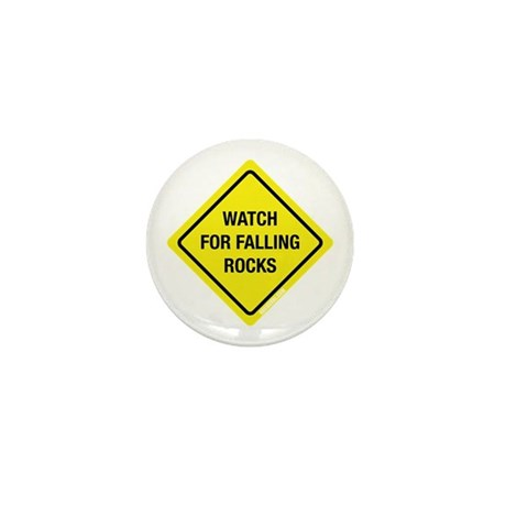 Watch For Falling Rocks Mini Button