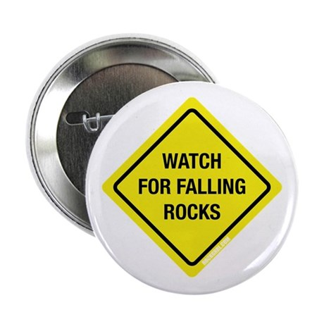 "Watch For Falling Rocks 2.25"" Button"
