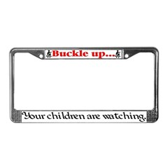 Buckle up...your children are watching. (frame)