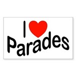 I Love Parades Rectangle Sticker