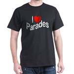 I Love Parades Black T-Shirt