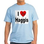 I Love Haggis Light T-Shirt