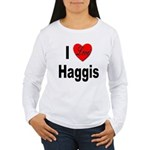 I Love Haggis Women's Long Sleeve T-Shirt