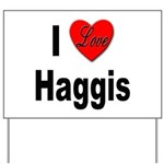 I Love Haggis Yard Sign
