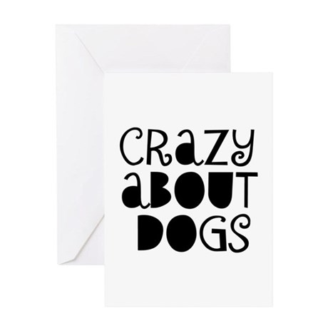 Crazy About Dogs Greeting Card