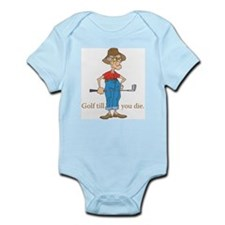 Golf till you die Infant Creeper