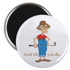 Golf till you die Magnet