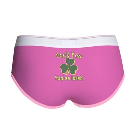 Fuck You You're Irish Womens Boy Brief