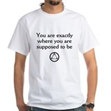 Exactly Where You're Supposed Shirt