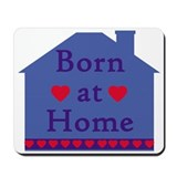 Born at Home Mousepad