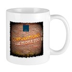 Corporations are people too! Mug