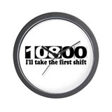 108:00 - I'll Take The First Shift Wall Clock
