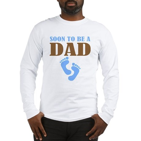 Soon To Be A Dad Long Sleeve T-Shirt