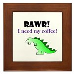 RAWR! I need my coffee! Framed Tile