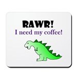 RAWR! I need my coffee! Mousepad