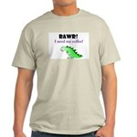 RAWR! I need my coffee! Light T-Shirt