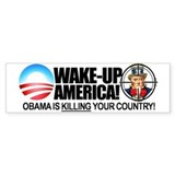 """Obama is KILLING Your Country""  Bumper Sticker"