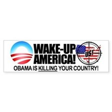 """""""Obama is KILLING Your Country"""" Bumper Sticker"""