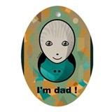 I'm dad ! Ornament (Oval)