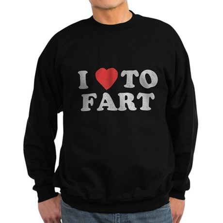 I Love To Fart Dark Sweatshirt
