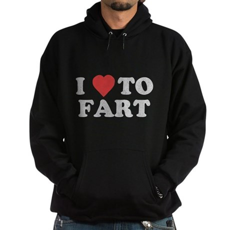 I Love To Fart Dark Hoodie