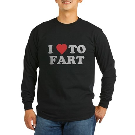 I Love To Fart Long Sleeve T-Shirt