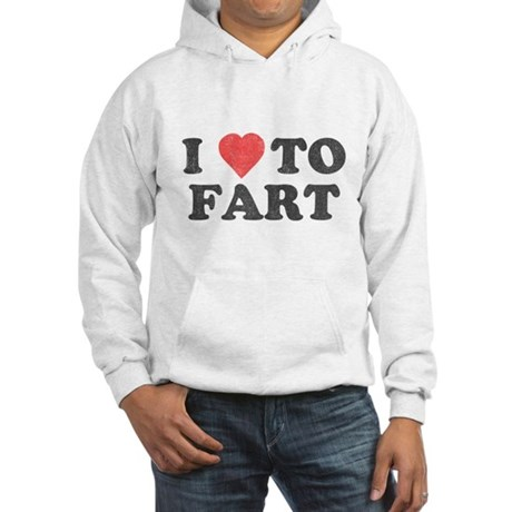 I Love To Fart Hooded Sweatshirt