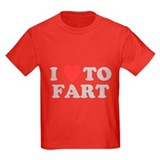 I Love To Fart T