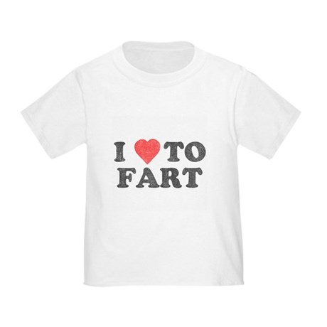 I Love To Fart Toddler T-Shirt