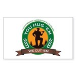 You Hug 'Em - We Cut 'Em Sticker (Rectangle)