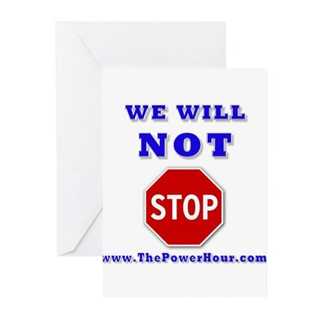 WE WILL NOT STOP Greeting Cards (Pk of 20)