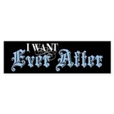 Ever After Bumper Bumper Sticker