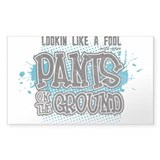 Pants on the Ground Decal