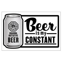 Beer Is My Constant Posters