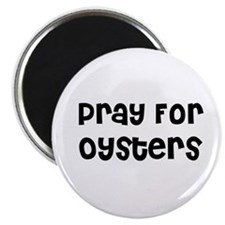 "Pray For Oysters 2.25"" Magnet (10 pack)"